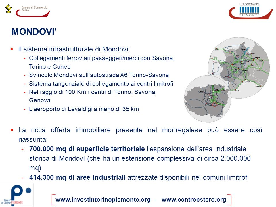 www.investintorinopiemonte.org - www.centroestero.org MONDOVI Il sistema infrastrutturale di Mondovì: -Collegamenti ferroviari passeggeri/merci con Sa