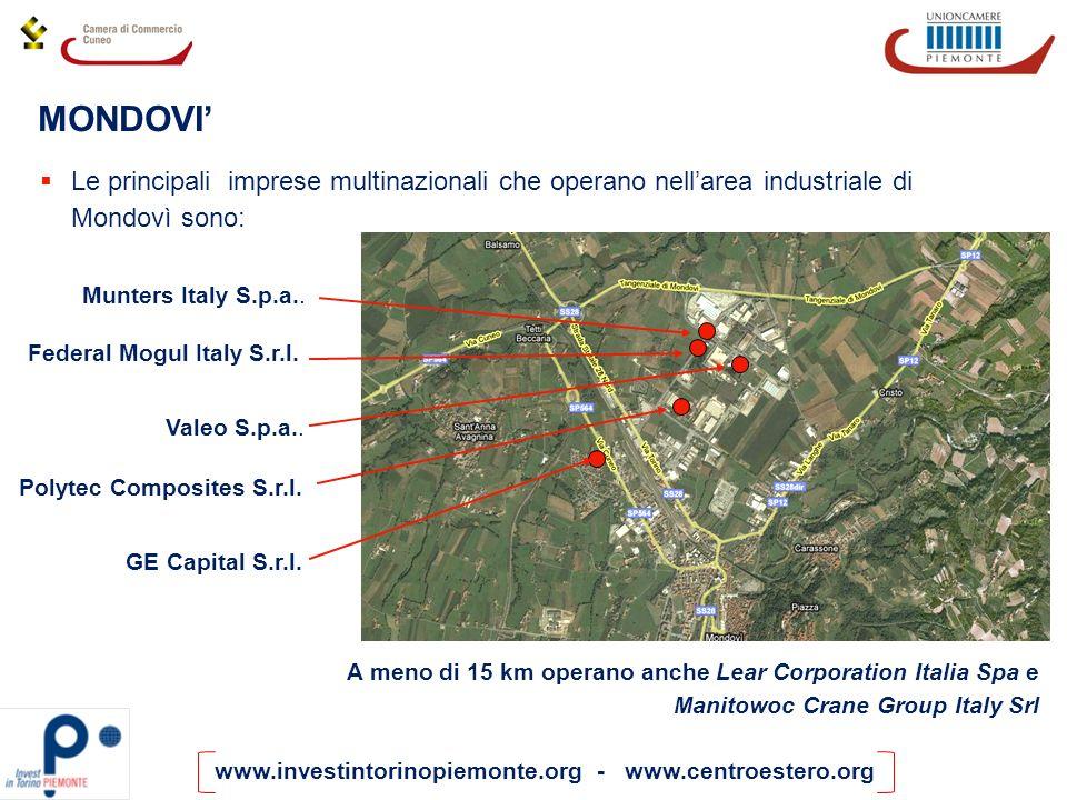 www.investintorinopiemonte.org - www.centroestero.org A meno di 15 km operano anche Lear Corporation Italia Spa e Manitowoc Crane Group Italy Srl MOND