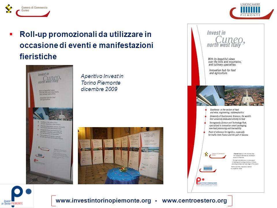 www.investintorinopiemonte.org - www.centroestero.org Roll-up promozionali da utilizzare in occasione di eventi e manifestazioni fieristiche Aperitivo