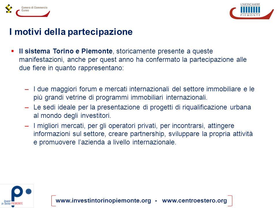 www.investintorinopiemonte.org - www.centroestero.org Il sistema Torino e Piemonte, storicamente presente a queste manifestazioni, anche per quest ann