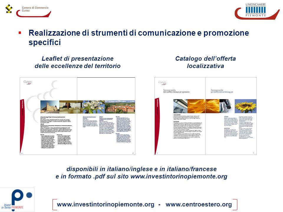 www.investintorinopiemonte.org - www.centroestero.org Realizzazione di strumenti di comunicazione e promozione specifici Leaflet di presentazione dell
