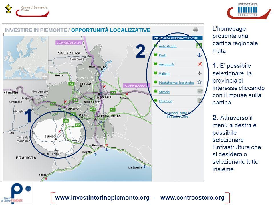www.investintorinopiemonte.org - www.centroestero.org Lhomepage presenta una cartina regionale muta 1. E possibile selezionare la provincia di interes