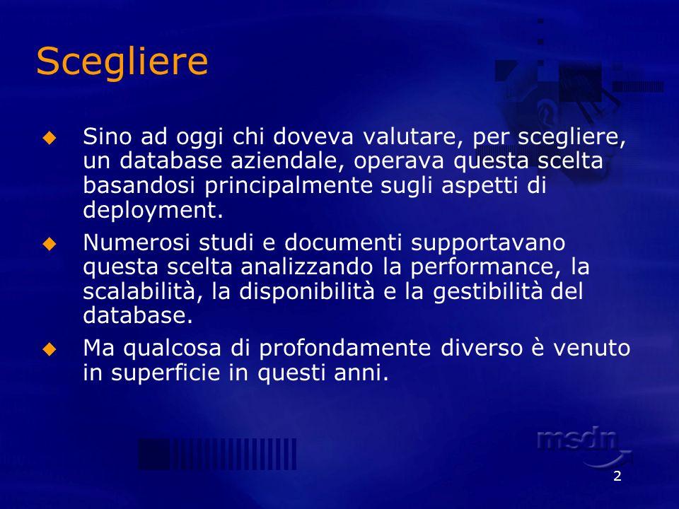 3 Scegliere Si è capito che il database non è una isola separata dal mondo dei sistemi informativi, ma è una delle componenti di quella complessa attività di business che si chiama applicazione.
