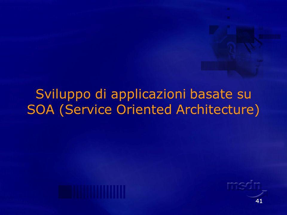41 Sviluppo di applicazioni basate su SOA (Service Oriented Architecture)