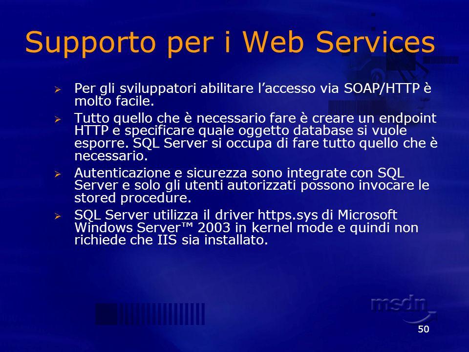 50 Supporto per i Web Services Per gli sviluppatori abilitare laccesso via SOAP/HTTP è molto facile. Tutto quello che è necessario fare è creare un en