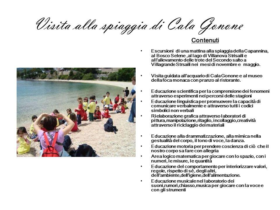 Visita alla spiaggia di Cala Gonone Contenuti Escursioni di una mattina alla spiaggia della Capannina, al Bosco Selene,al lago di Villanova Strisaili