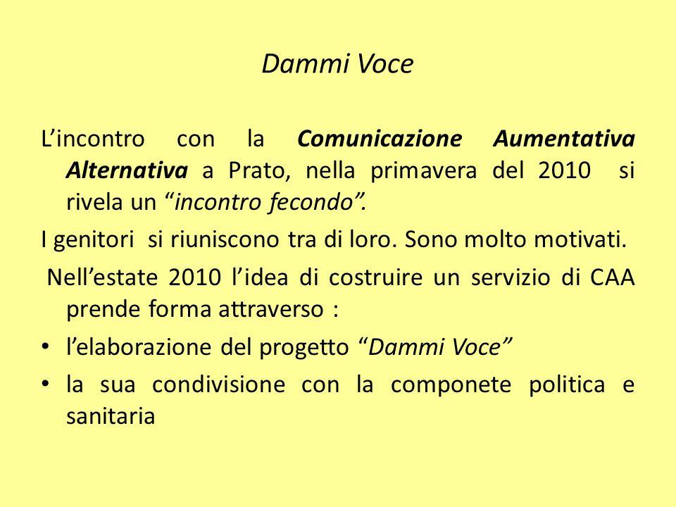 Dammi Voce Lincontro con la Comunicazione Aumentativa Alternativa a Prato, nella primavera del 2010 si rivela un incontro fecondo.