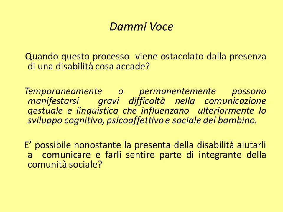 Dammi Voce Quando questo processo viene ostacolato dalla presenza di una disabilità cosa accade.