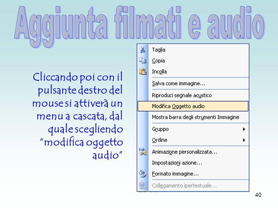39 Il collegamento al suono converrà metterlo nella prima diapositiva.