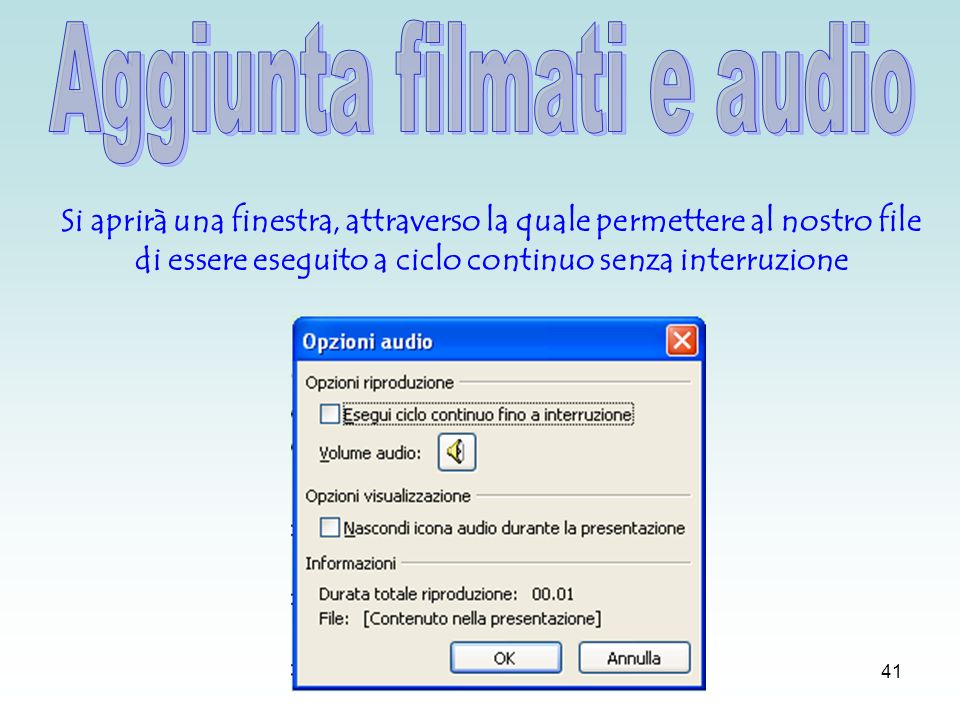 40 Cliccando poi con il pulsante destro del mouse si attiverà un menu a cascata, dal quale scegliendo modifica oggetto audio