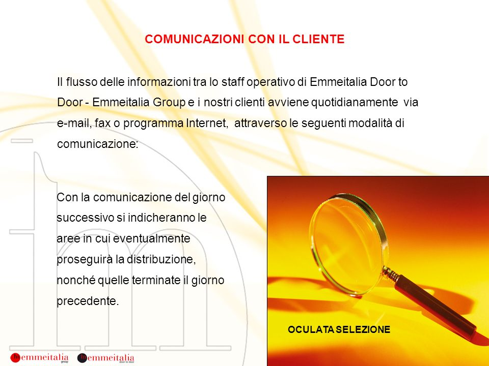 COMUNICAZIONI CON IL CLIENTE Con la comunicazione del giorno successivo si indicheranno le aree in cui eventualmente proseguirà la distribuzione, nonc