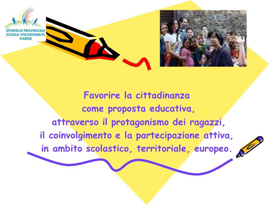 Favorire la cittadinanza come proposta educativa, attraverso il protagonismo dei ragazzi, il coinvolgimento e la partecipazione attiva, in ambito scolastico, territoriale, europeo.