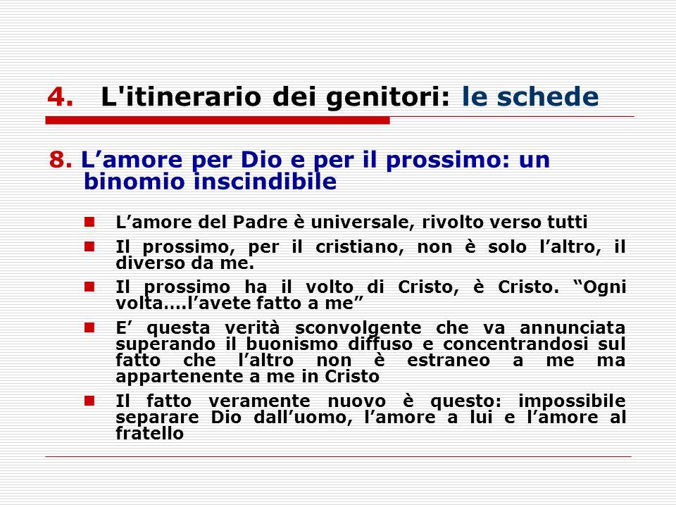 8. Lamore per Dio e per il prossimo: un binomio inscindibile Lamore del Padre è universale, rivolto verso tutti Il prossimo, per il cristiano, non è s