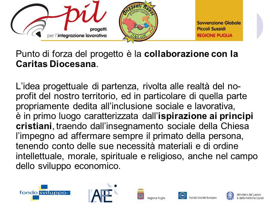 Punto di forza del progetto è la collaborazione con la Caritas Diocesana.