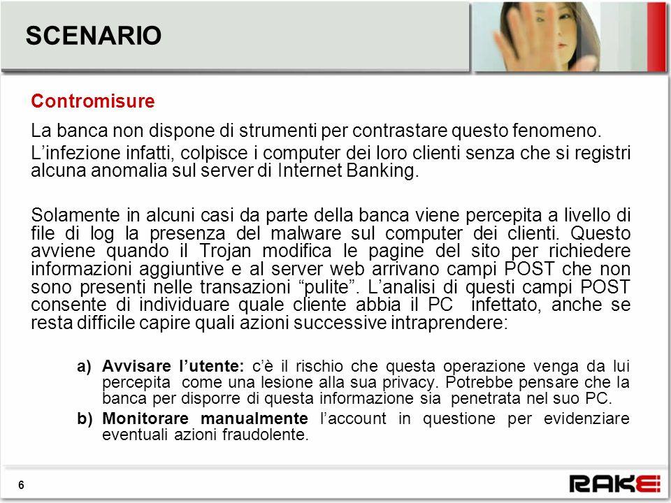 ANALISI Valutando la presenza di questi campi POST aggiuntivi è possibile avere una stima della percentuale di computer infetti tra i clienti delle banche.