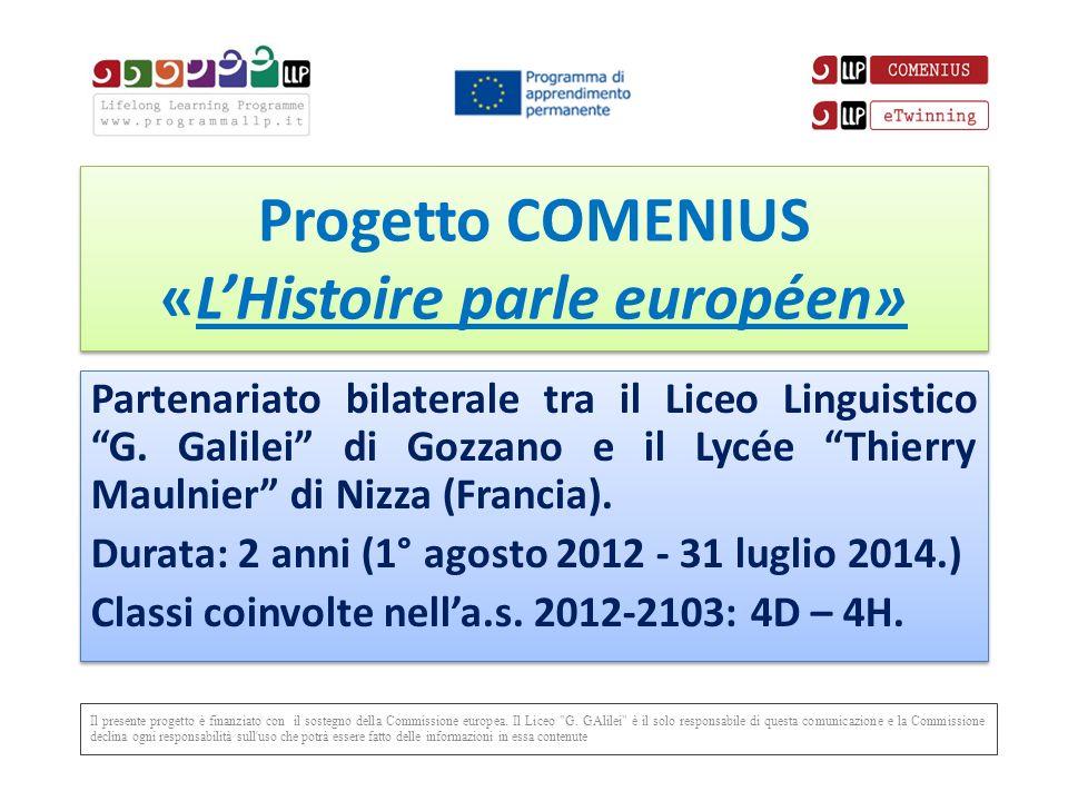 Progetto COMENIUS «LHistoire parle européen» Partenariato bilaterale tra il Liceo Linguistico G.