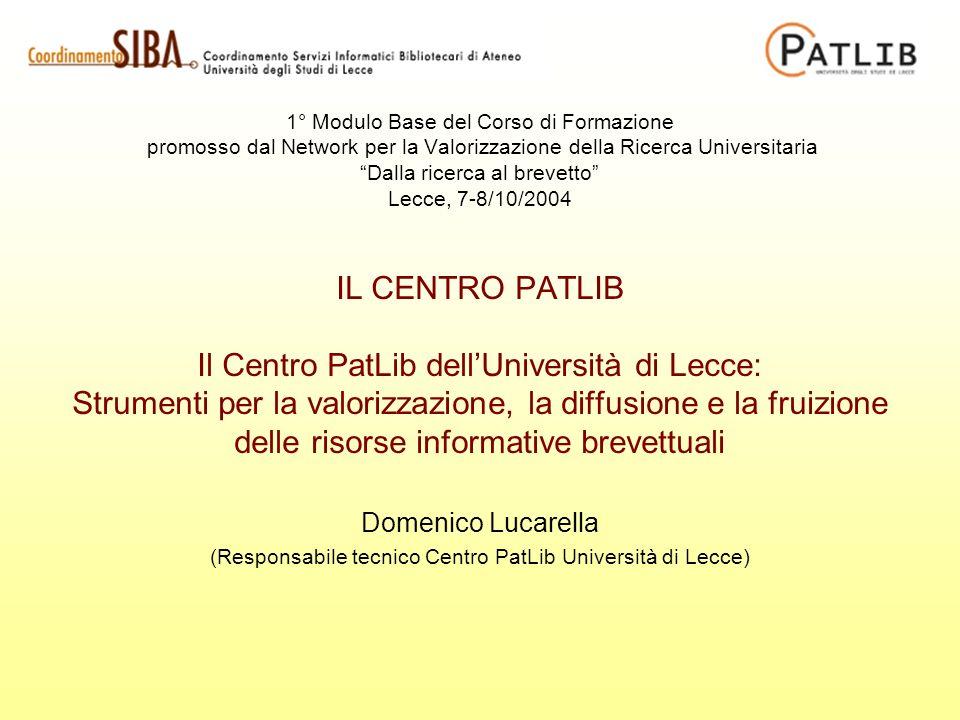 1° Modulo Base del Corso di Formazione promosso dal Network per la Valorizzazione della Ricerca Universitaria Dalla ricerca al brevetto Lecce, 7-8/10/