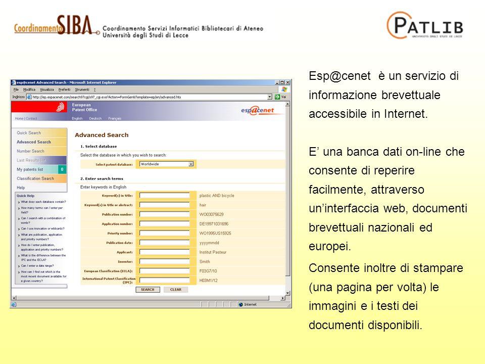 Esp@cenet è un servizio di informazione brevettuale accessibile in Internet. E una banca dati on-line che consente di reperire facilmente, attraverso