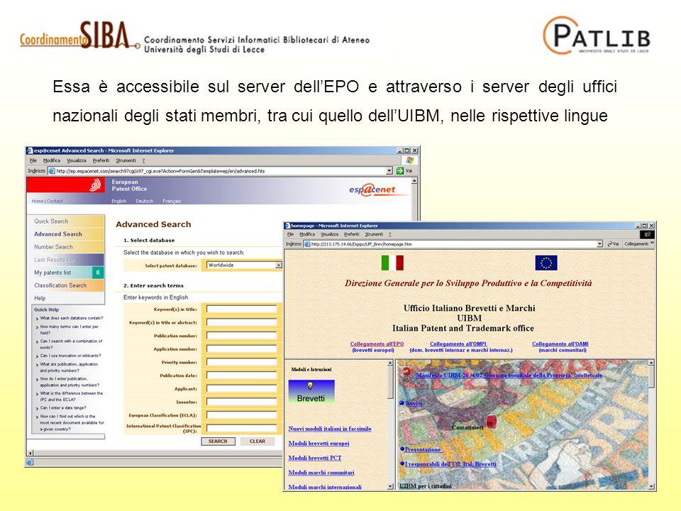 Essa è accessibile sul server dellEPO e attraverso i server degli uffici nazionali degli stati membri, tra cui quello dellUIBM, nelle rispettive lingue