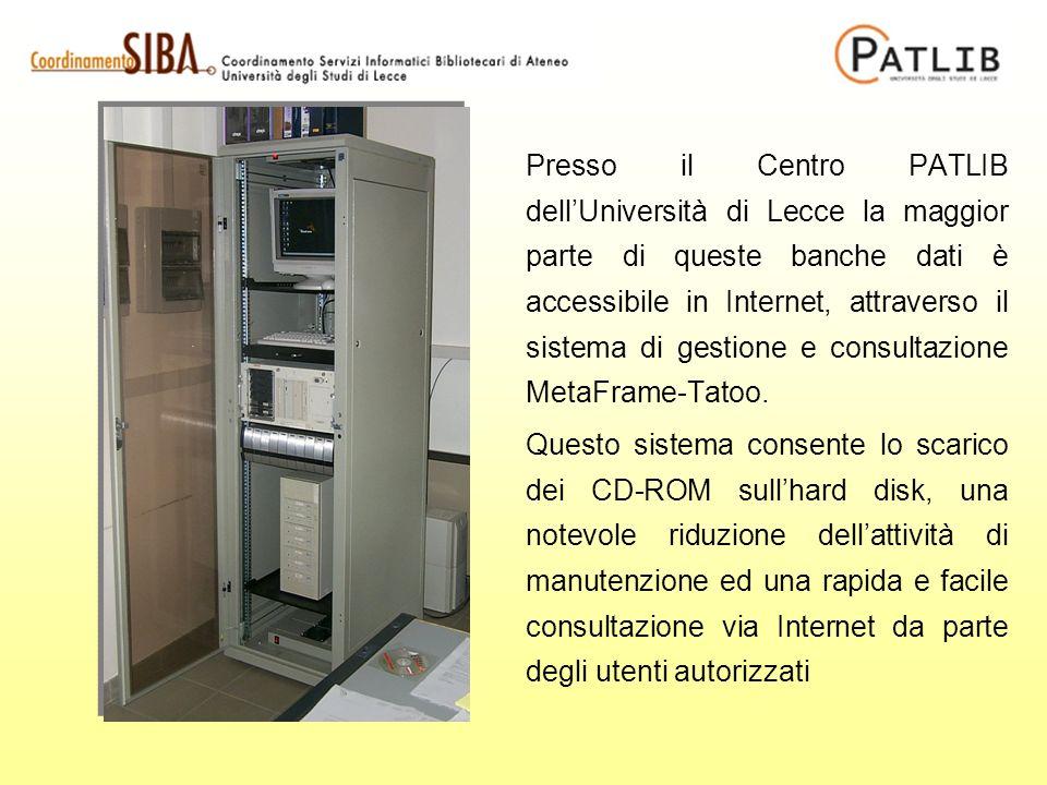 Presso il Centro PATLIB dellUniversità di Lecce la maggior parte di queste banche dati è accessibile in Internet, attraverso il sistema di gestione e consultazione MetaFrame-Tatoo.