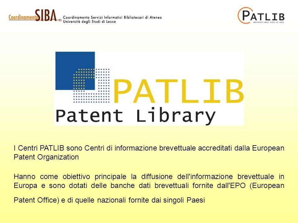 I Centri PATLIB sono Centri di informazione brevettuale accreditati dalla European Patent Organization Hanno come obiettivo principale la diffusione dell informazione brevettuale in Europa e sono dotati delle banche dati brevettuali fornite dall EPO (European Patent Office) e di quelle nazionali fornite dai singoli Paesi