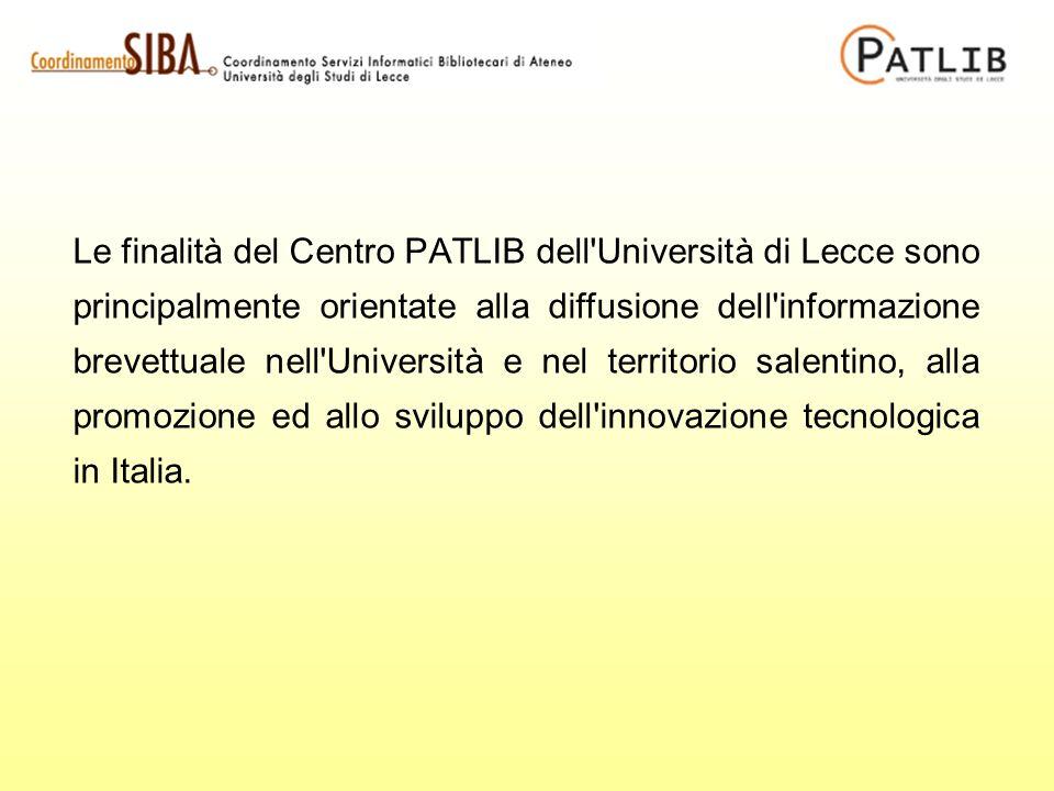 Le finalità del Centro PATLIB dell Università di Lecce sono principalmente orientate alla diffusione dell informazione brevettuale nell Università e nel territorio salentino, alla promozione ed allo sviluppo dell innovazione tecnologica in Italia.