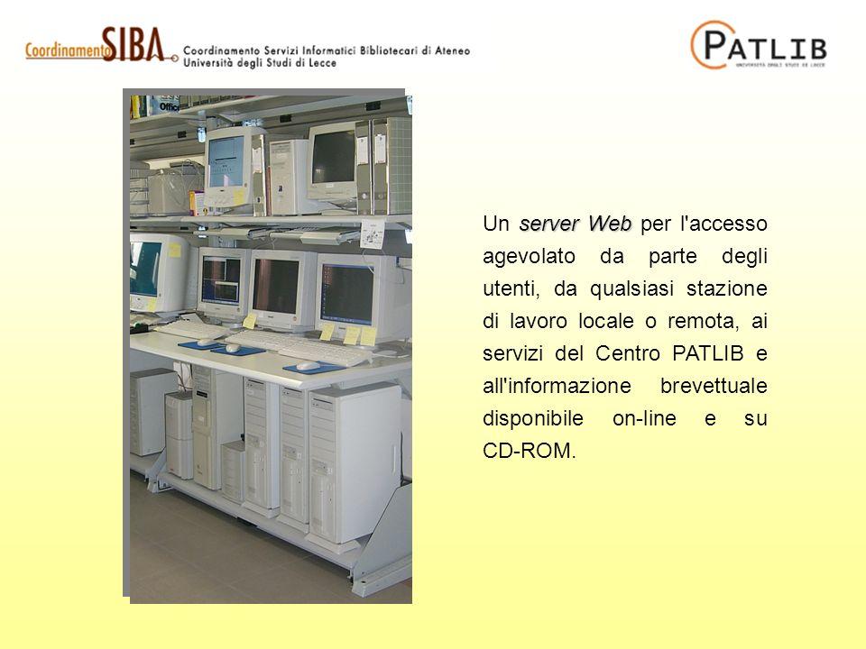 server Web Un server Web per l accesso agevolato da parte degli utenti, da qualsiasi stazione di lavoro locale o remota, ai servizi del Centro PATLIB e all informazione brevettuale disponibile on-line e su CD-ROM.