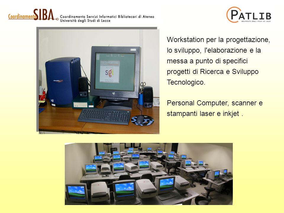 Workstation per la progettazione, lo sviluppo, l elaborazione e la messa a punto di specifici progetti di Ricerca e Sviluppo Tecnologico.