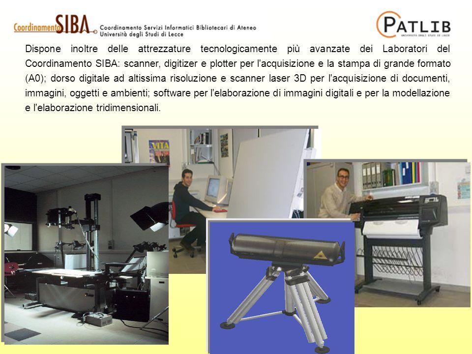 Dispone inoltre delle attrezzature tecnologicamente più avanzate dei Laboratori del Coordinamento SIBA: scanner, digitizer e plotter per l acquisizione e la stampa di grande formato (A0); dorso digitale ad altissima risoluzione e scanner laser 3D per l acquisizione di documenti, immagini, oggetti e ambienti; software per l elaborazione di immagini digitali e per la modellazione e l elaborazione tridimensionali.
