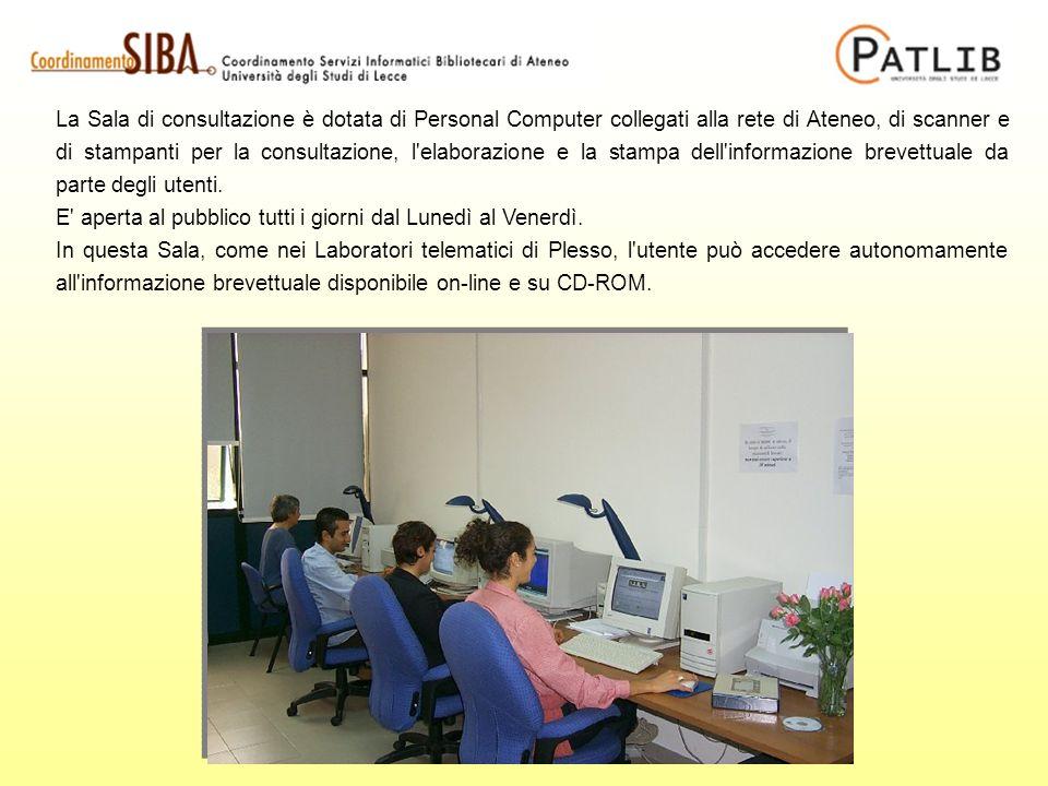 La Sala di consultazione è dotata di Personal Computer collegati alla rete di Ateneo, di scanner e di stampanti per la consultazione, l elaborazione e la stampa dell informazione brevettuale da parte degli utenti.