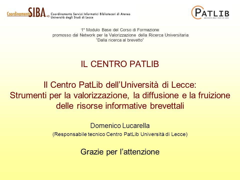 1° Modulo Base del Corso di Formazione promosso dal Network per la Valorizzazione della Ricerca Universitaria Dalla ricerca al brevetto IL CENTRO PATL