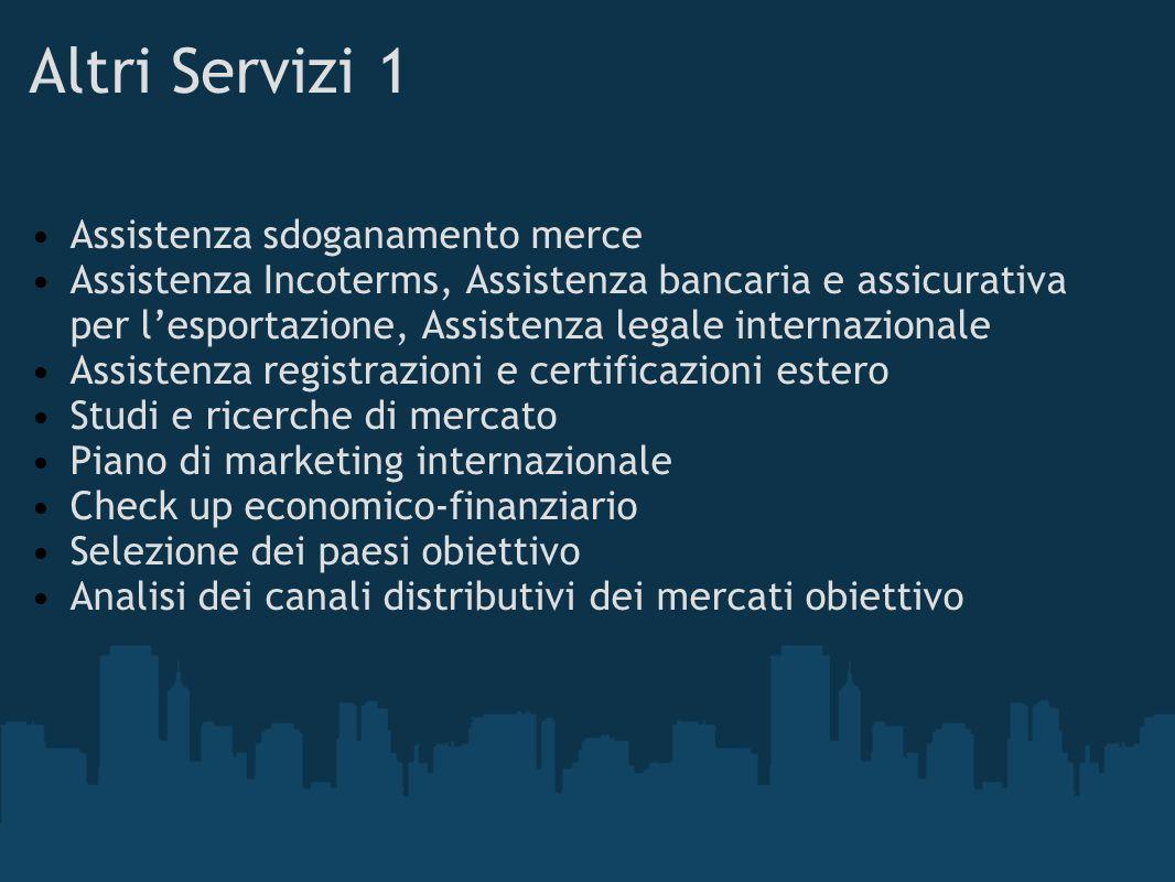 Altri Servizi 1 Assistenza sdoganamento merce Assistenza Incoterms, Assistenza bancaria e assicurativa per lesportazione, Assistenza legale internazio