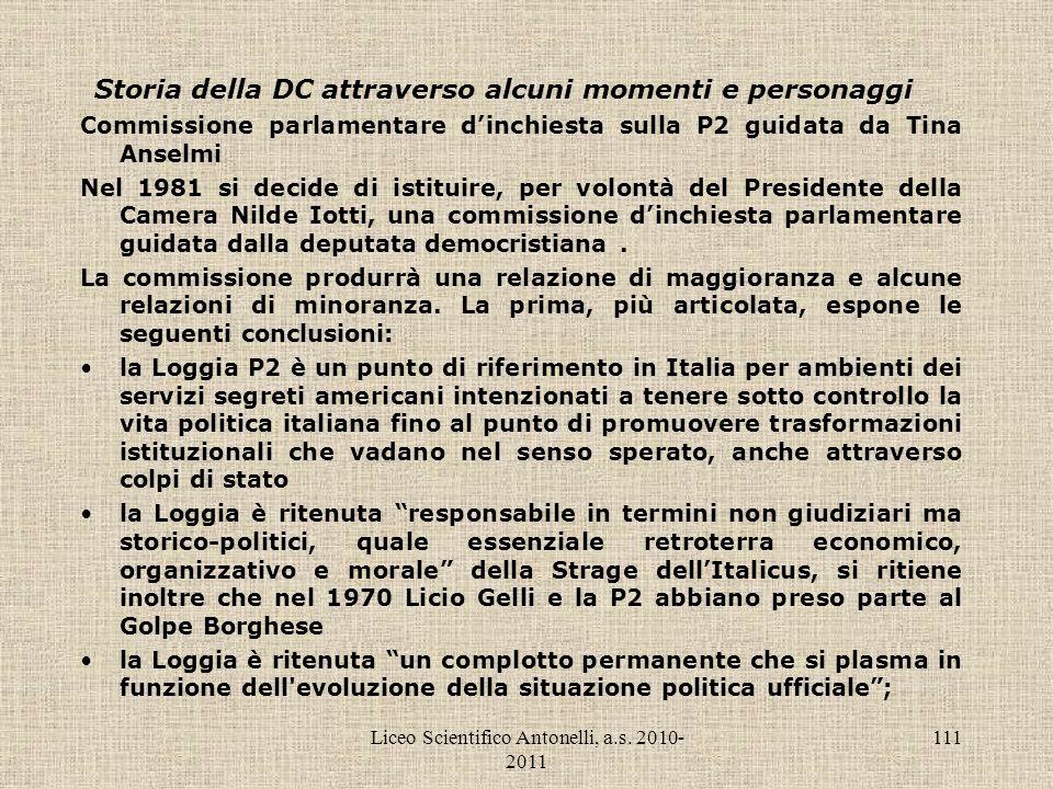 Liceo Scientifico Antonelli, a.s. 2010- 2011 111 Storia della DC attraverso alcuni momenti e personaggi Commissione parlamentare dinchiesta sulla P2 g