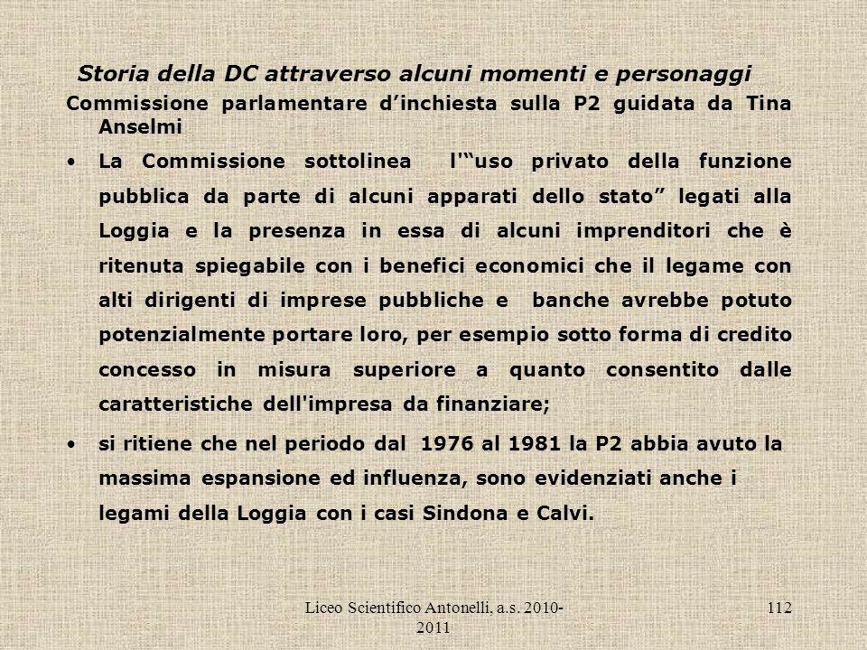 Liceo Scientifico Antonelli, a.s. 2010- 2011 112 Storia della DC attraverso alcuni momenti e personaggi Commissione parlamentare dinchiesta sulla P2 g