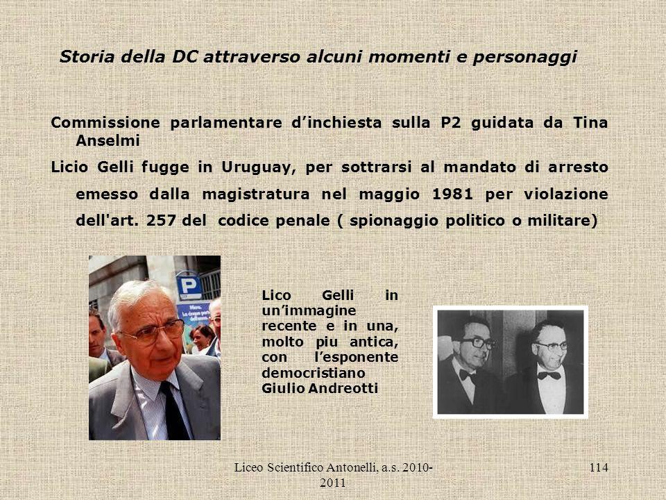Liceo Scientifico Antonelli, a.s. 2010- 2011 114 Storia della DC attraverso alcuni momenti e personaggi Commissione parlamentare dinchiesta sulla P2 g