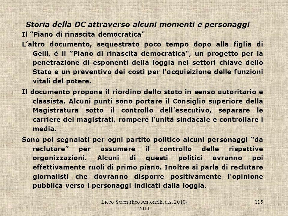 Liceo Scientifico Antonelli, a.s. 2010- 2011 115 Storia della DC attraverso alcuni momenti e personaggi Il Piano di rinascita democratica