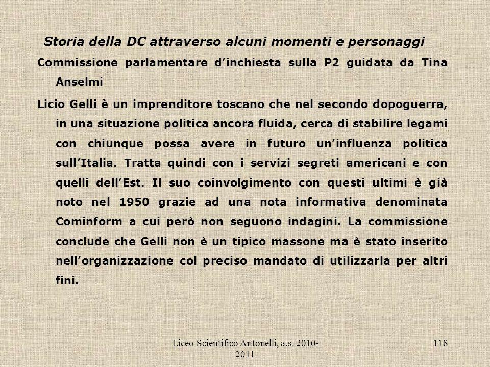 Liceo Scientifico Antonelli, a.s. 2010- 2011 118 Storia della DC attraverso alcuni momenti e personaggi Commissione parlamentare dinchiesta sulla P2 g