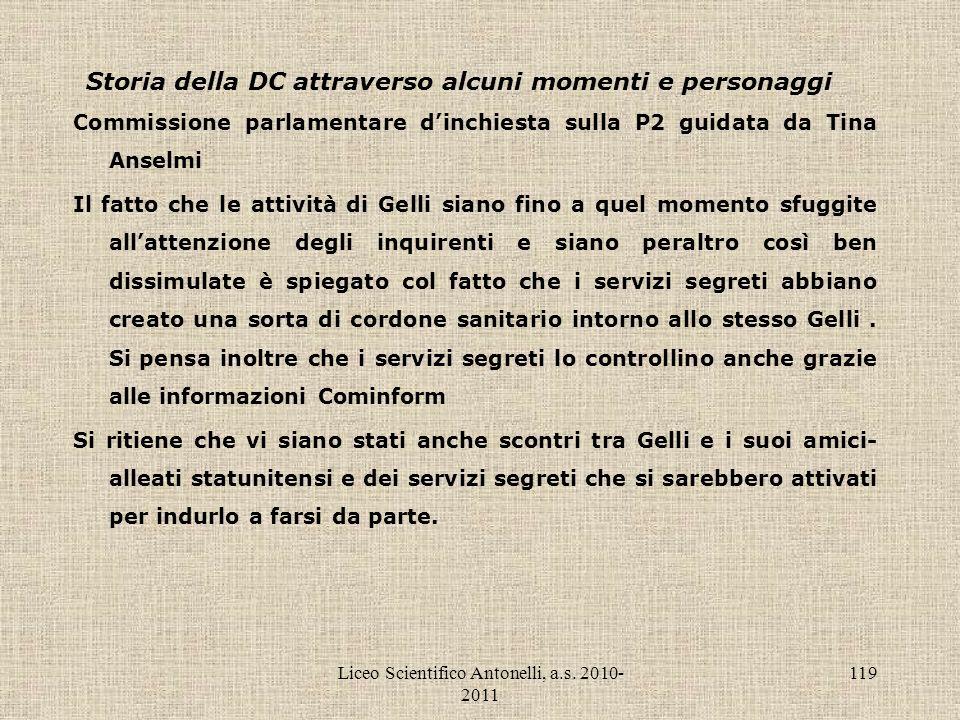 Liceo Scientifico Antonelli, a.s. 2010- 2011 119 Storia della DC attraverso alcuni momenti e personaggi Commissione parlamentare dinchiesta sulla P2 g