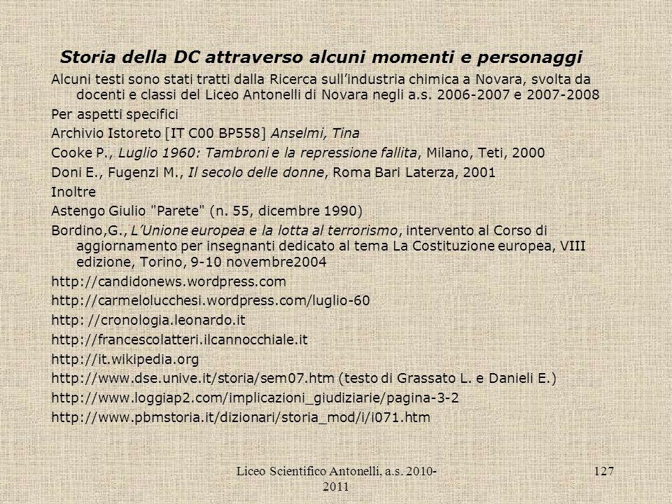 Liceo Scientifico Antonelli, a.s. 2010- 2011 127 Storia della DC attraverso alcuni momenti e personaggi Alcuni testi sono stati tratti dalla Ricerca s
