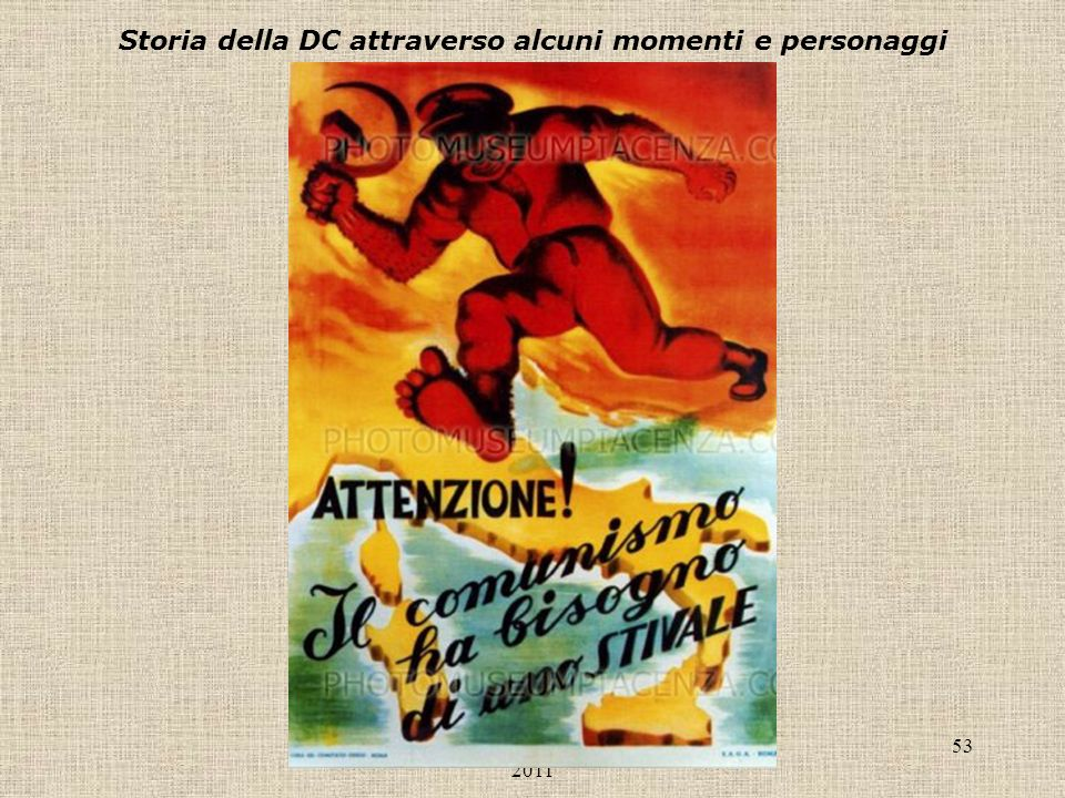 Liceo Scientifico Antonelli, a.s. 2010- 2011 53 Storia della DC attraverso alcuni momenti e personaggi