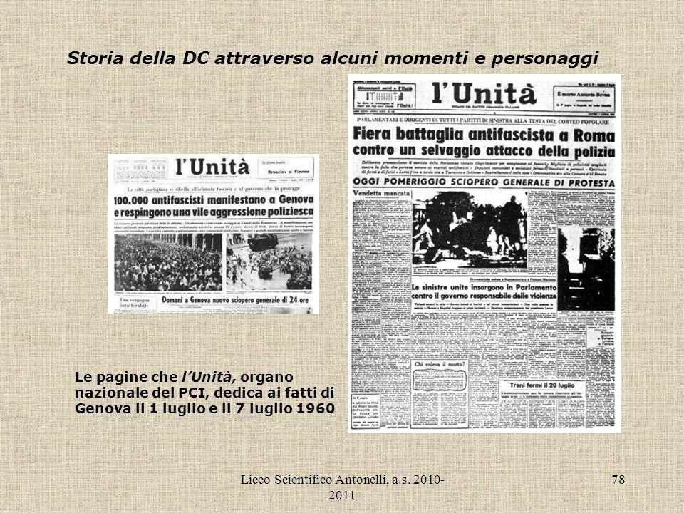 Liceo Scientifico Antonelli, a.s. 2010- 2011 78 Storia della DC attraverso alcuni momenti e personaggi Le pagine che lUnità, organo nazionale del PCI,