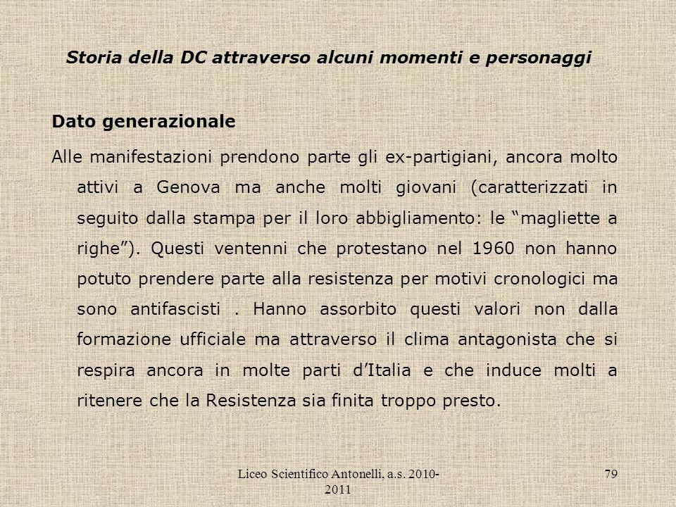 Liceo Scientifico Antonelli, a.s. 2010- 2011 79 Storia della DC attraverso alcuni momenti e personaggi Dato generazionale Alle manifestazioni prendono