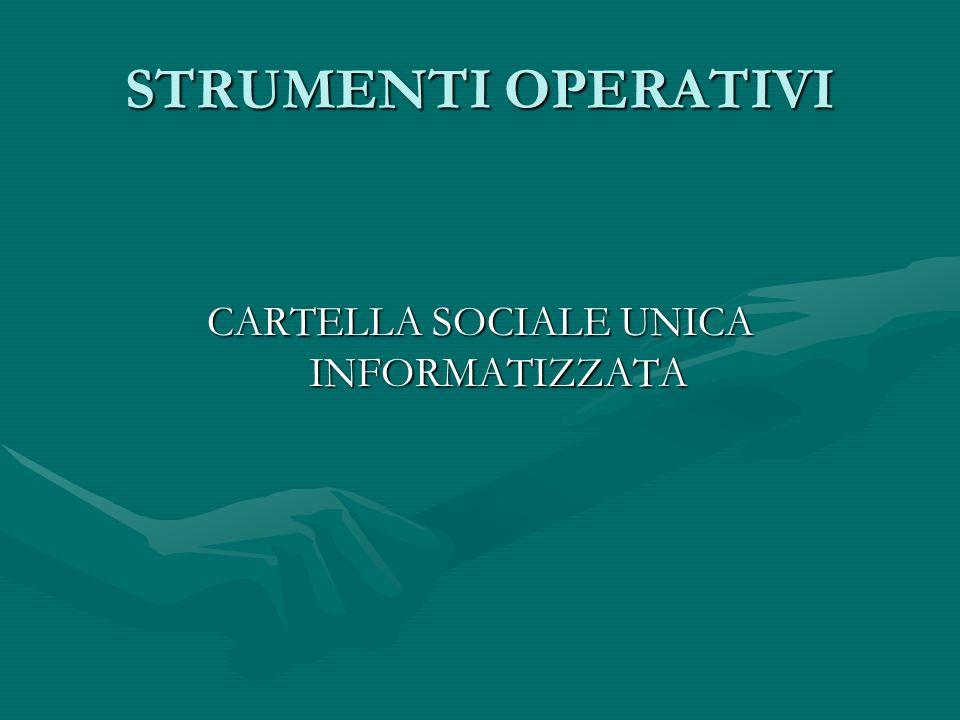 STRUMENTI OPERATIVI CARTELLA SOCIALE UNICA INFORMATIZZATA
