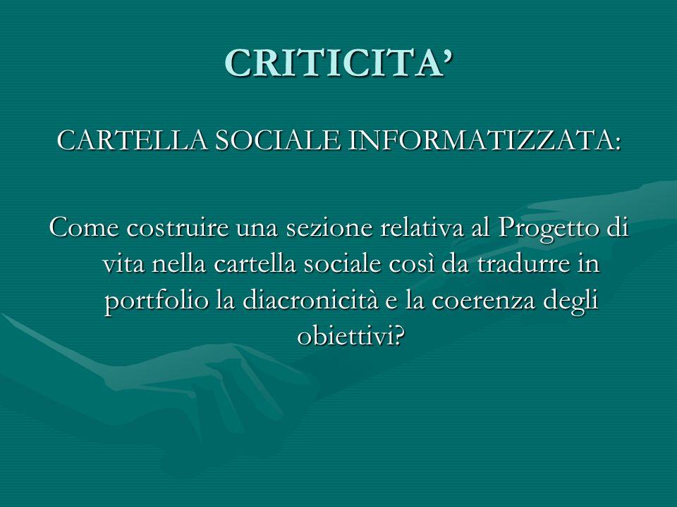 CRITICITA CARTELLA SOCIALE INFORMATIZZATA: Come costruire una sezione relativa al Progetto di vita nella cartella sociale così da tradurre in portfoli