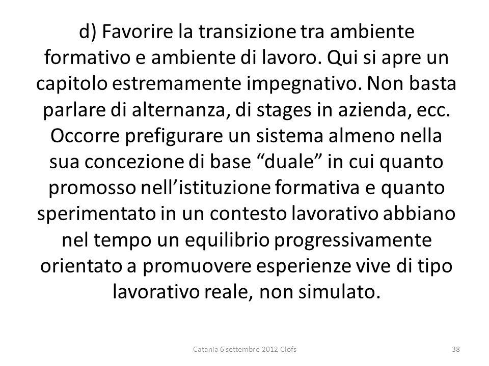 d) Favorire la transizione tra ambiente formativo e ambiente di lavoro.
