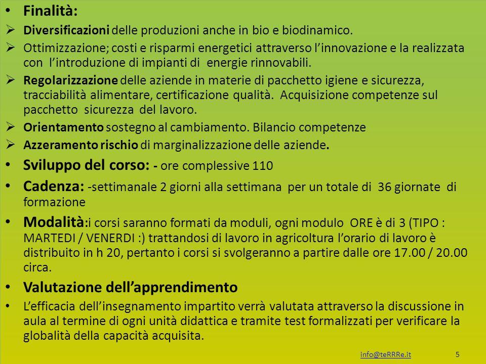Finalità: Diversificazioni delle produzioni anche in bio e biodinamico.