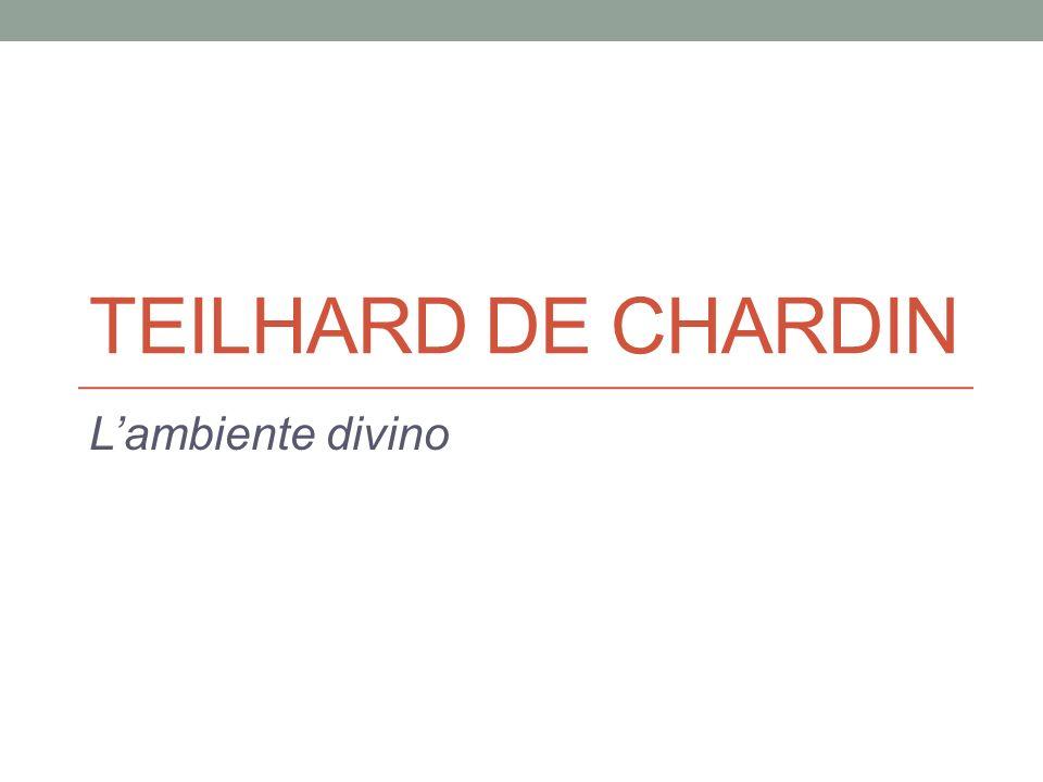 TEILHARD DE CHARDIN Lambiente divino