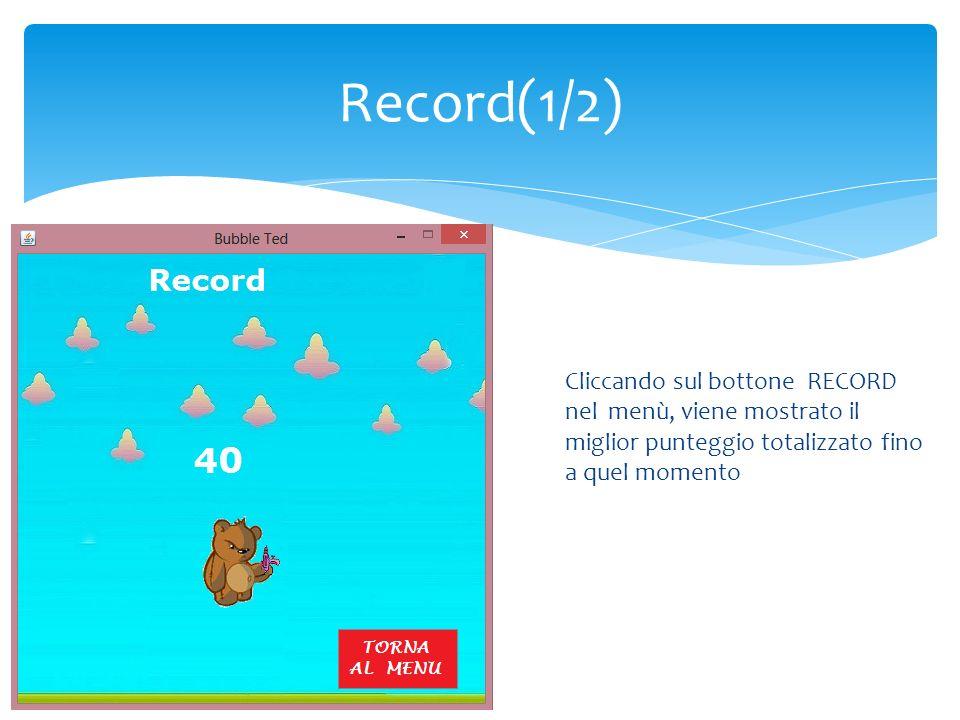 Record(1/2) Cliccando sul bottone RECORD nel menù, viene mostrato il miglior punteggio totalizzato fino a quel momento