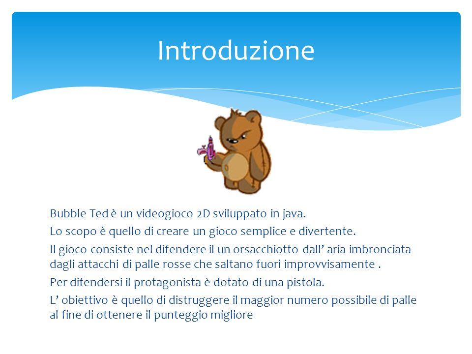 Bubble Ted è un videogioco 2D sviluppato in java. Lo scopo è quello di creare un gioco semplice e divertente. Il gioco consiste nel difendere il un or