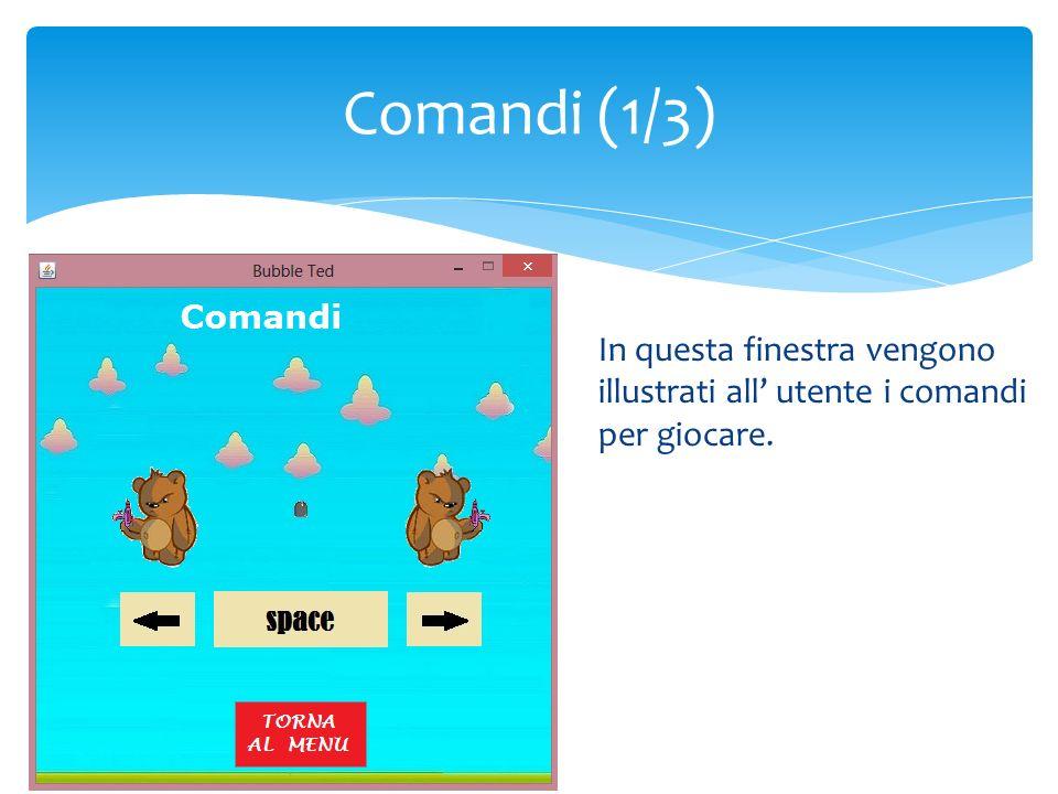 In questa finestra vengono illustrati all utente i comandi per giocare. Comandi (1/3)